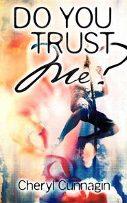 Do You Trust Me?  -     By: Cheryl Cunnagin