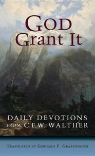 God Grant It  -     By: C.F.W. Walther