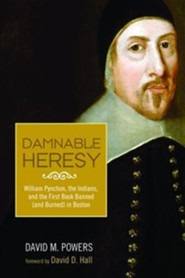 Damnable Heresy  -     By: David M. Powers, David D. Hall