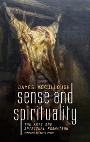Sense and Spirituality  -     By: James McCullough, David Brown