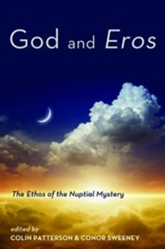 God and Eros  -     Edited By: Colin Patterson, Conor Sweeney