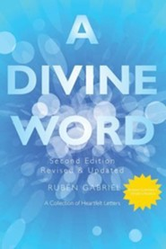 A Divine Word - Second Edition, Edition 0002  -     By: Ruben Gabriel