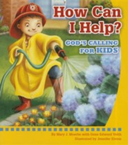 How Can I Help? God's Calling for Kids - Mini Book  -     By: Mary Moerbe
