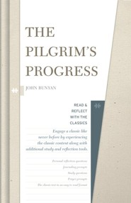 The Pilgrim's Progress: Read and Reflect with the Classics