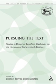 Pursuing the Text: Studies in Honor of Ben Zion Wacholder on the Occasion of His Seventieth Birthday  -     Edited By: John C. Reeves, John Kampen     By: John C. Reeves(ED.) & John Kampen(ED.)