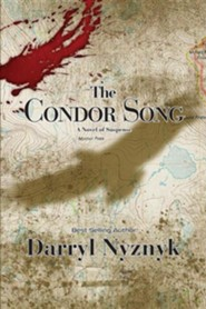 The Condor Song: A Novel of Suspense  -     By: Darryl Nyznyk