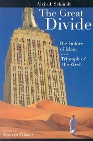 Great Divide: Failure of Islam and Triumph of the West  -     By: Alvin J. Schmidt, Marvin Olasky