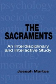 Sacraments: An Interdisciplinary and Interactive Study  -     By: Joseph Martos