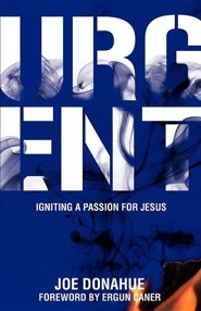 Urgent: Igniting a Passion for Jesus  -     By: Joe Donahue