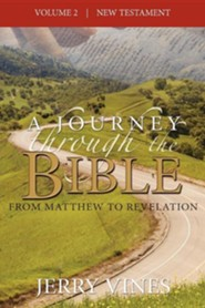 A Journey Through the Bible: From Matthew to Revelation  -     By: Jerry Vines