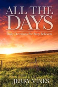 All the Days: Daily Devotions for Busy Believers  -     By: Jerry Vines