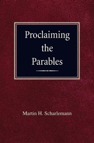 Proclaiming the Parables  -     By: Martin H. Scharleman