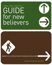 Free Will Baptist Guide for New Believers  -     Edited By: Ron Hunter Jr.     By: Ron Hunter, Jr.(ED.)