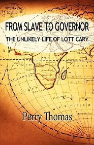 From Slave to Governor: The Unlikely Life of Lott Cary  -     By: Perry Thomas