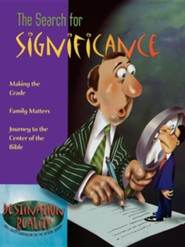 The Search for Significance: Making the Grade - Family Matters - Journey to the Center of the Bible
