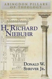 H. Richard Niebuhr  -     By: Donald W. Shriver Jr.