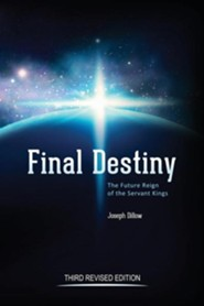 Final Destiny: The Future Reign of the Servant Kings Revised Edition  -     By: Joseph C. Dillow