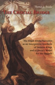 The Crucial Bridge: The Elijah-Elisha Narrative as an Interpretive Synthesis of Genesis-Kings and a Literary Model for the Gospels  -     By: Thomas L. Brodie