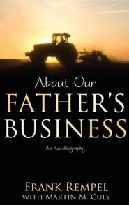 About Our Father's Business: An Autobiography  -     By: Frank Rempel, Martin M. Culy