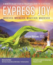 Express Joy: Whoever, Whenever, Whatever, Wherever  -     By: Carolyn Marlowe