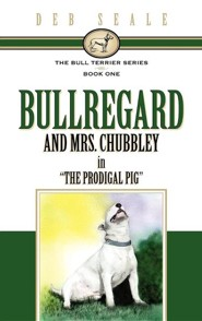 The Bull Terrier Series Book # 1  -     By: Deb Seale