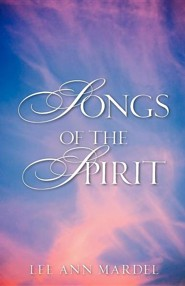Songs of the Spirit  -     By: Lee Ann Mardel