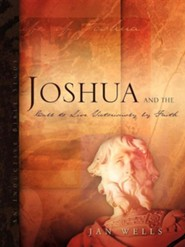 Joshua and the Call to Live Victoriously by Faith  -     By: Jan Wells