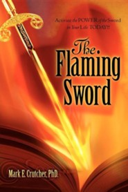 The Flaming Sword  -     By: Mark E. Crutcher