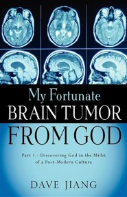 My Fortunate Brain Tumor from God  -     By: Dave Jiang