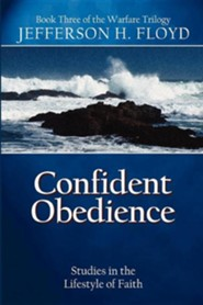Confident Obedience: Studies in the Lifestyle of Faith   -     By: Jefferson H. Floyd
