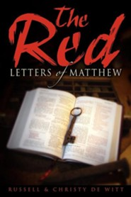 The Red Letters of Matthew  -     By: Russell DeWitt, Christy DeWitt