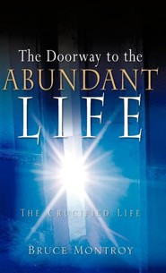 The Doorway to the Abundant Life  -     By: Bruce Montroy