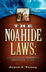 The Noahide Laws  -     By: Joyce J. Toney