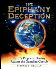 The Epiphany Deception  -     By: Michael S. Holihan
