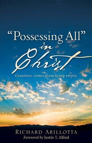 Possessing All in Christ  -     By: Richard Arillotta