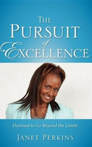 The Pursuit of Excellence  -     By: Janet Perkins