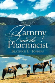 Tammy and the Pharmacist  -     By: Beatrice E. Toppins