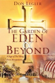The Garden of Eden and Beyond  -     By: Don Legler