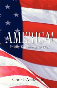 America! You're Too Young to Die!  -     By: Chuck Anderson