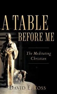 A Table Before Me  -     By: David E. Ross