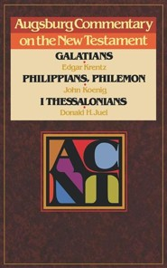 Galatians, Philippians, Philemon, 1 Thessalonians: Augsburg Commentary on the New Testament  -     Edited By: Edgar Krentz, Donald Juel     By: E. Krentz, J. Koenig & D.H. Juel