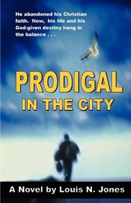 Prodigal in the City  -     By: Louis N. Jones