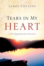 Tears in My Heart  -     By: James Collins