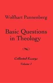 Basic Questions in Theology, Vol. 1