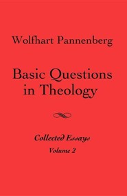 Basic Questions in Theology, Vol. 2  -     By: Wolfhart Pannenberg