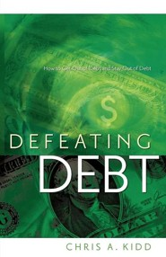 Defeating Debt  -     By: Chris A. Kidd