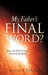 My Father's Final Word?  -     By: Johan P. Fourie