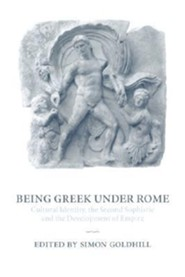 Being Greek Under Rome  -     Edited By: Simon Goldhill     By: Simon Goldhill(ED.)