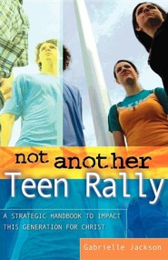 Not Another Teen Rally  -     By: Gabrielle Jackson