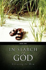 In Search of God - Growing in Him Book1  -     By: Robert A. Hanson